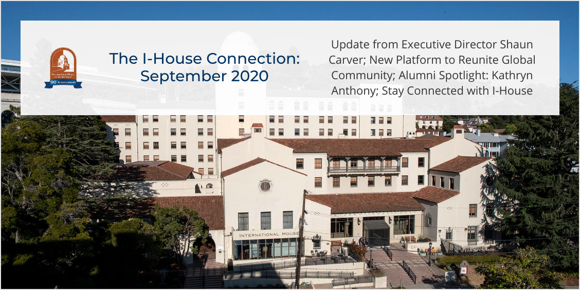 The I-House Connection: Update from Executive Director Shaun Carver