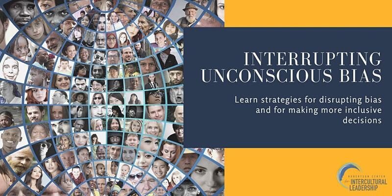 Interrupting Unconscious Bias