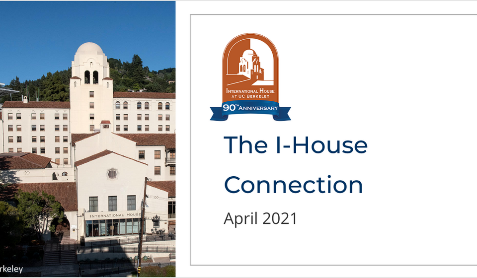 The I-House Connection:  April 2021